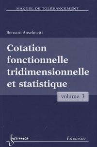Manuel de tolérancement - Volume 3, Cotation fonctionnelle tridimensionnelle et statistique.pdf