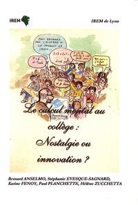 Bernard Anselmo et Stéphanie Evesque-Sagnard - Le calcul mental au collège : nostalgie ou innovation ?.
