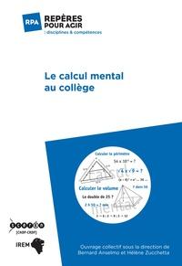 Bernard Anselmo et Hélène Zucchetta - Le calcul mental au collège.