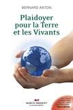 Bernard Anton - Plaidoyer pour la terre et les vivants.