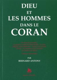 Bernard Antony - Dieu et les hommes dans le Coran.