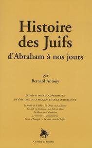 Bernard Antony - Histoire des Juifs - D'Abraham à nos jours, Eléments pour la connaissance de l'histoire de la religion et de la culture juive.