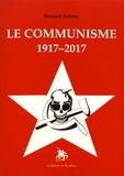 Bernard Antony - Le communisme 1917-2017.