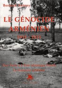 Feriasdhiver.fr Le génocide arménien 1915-2015 - Des Turcs à l'Etat islamique Daech, le massacre continue Image