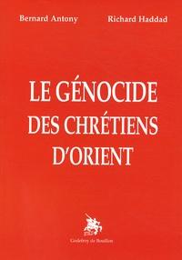 Bernard Antony et Richard Haddad - Le génocide des chrétiens d'Orient.