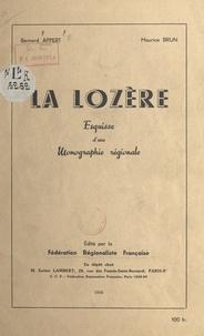 Bernard Appert et Maurice Brun - La Lozère - Esquisse d'une monographie régionale.