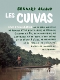 Bernard Arcand - Les Cuivas - Une ethnographie où il sera question de hamacs et de gentillesse, de Namoum, Colombe et Pic, de manguiers, de capybaras et de yopo, d'eau sèche et de pêche à l'arc, de meurtres et de pétrole, de l'égalité entre les hommes et les femmes.