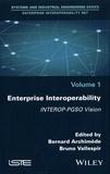 Bernard Archimède et Bruno Vallespir - Enterprise Interoperability Set - Volume 1, Enterprise Interoperability. INTEROP-PGSO Vision.
