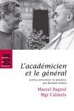 Bernard Ardura - L'académicien et le général - Marcel Pagnol - Mgr Calmels.
