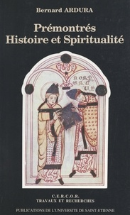 Bernard Ardura et  Centre européen de recherches - Prémontrés : histoire et spiritualité.