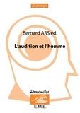Bernard Ars - L'audition et l'homme.