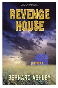 Bernard Ashley - Revenge House.