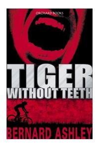 Bernard Ashley - Tiger Without Teeth.
