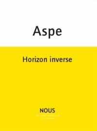 Bernard Aspe - Horizon inverse.