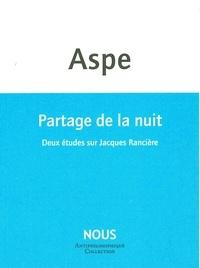 Bernard Aspe - Partage de la nuit - Deux études sur Jacques Rancière.