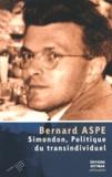 Bernard Aspe - Simondon, politique du transindividuel.