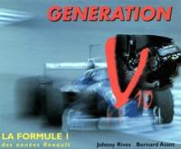 Bernard Asset et Johnny Rives - Génération V10 - La formule 1 des années Renault.