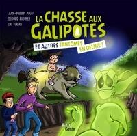 Bernard Audurier et Luc Turlan - La chasse aux Galipotes et autres fantômes en délire.