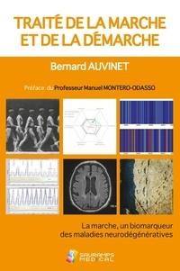 Bernard Auvinet - Traite de la marche et de la demarche - La marche, un biodemarqueur des maladies neurodegeneratives.