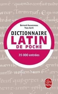 Bernard Auzanneau et Yves Avril - Dictionnaire latin de poche (latin-français).