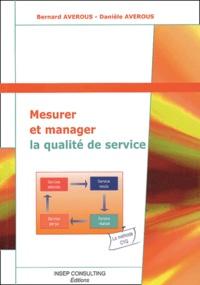 Bernard Averous et Danièle Averous - Mesurer et manager la qualité de service - La méthode CYQ.