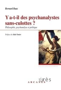 Bernard Baas - Y a-t-il des psychanalystes sans-culottes ? - Philosophie, psychanalyse et politique.