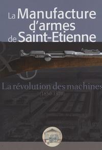 La manufacture darmes de Saint-Etienne - La révolution des machines (1850-1870).pdf
