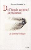 Bernard Baertschi - De l'humain augmenté au posthumain - Une approche bioéthique.