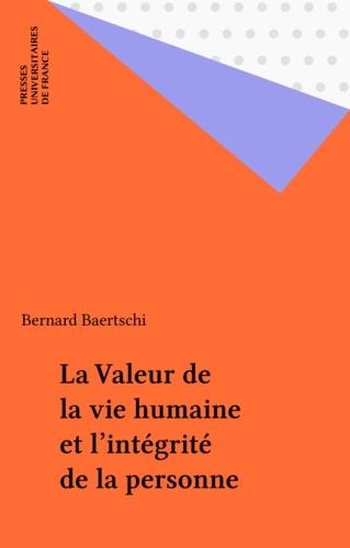 La valeur de la vie humaine et l'intégrité de la personne