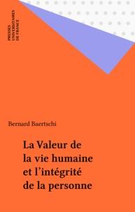 Bernard Baertschi - La valeur de la vie humaine et l'intégrité de la personne.