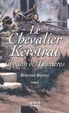 Bernard Baffait - Le Chevalier Kerstrat Tome 1 : Chouan des Lumières.