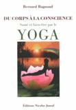 Bernard Bagnoud - Du corps à la conscience - Santé et bien-être par le yoga.