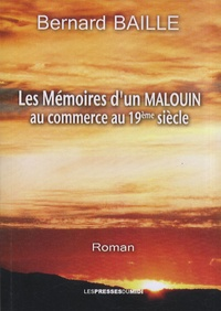 Bernard Baille - Les mémoires d'un Malouin - Au commerce au XIXe siècle.
