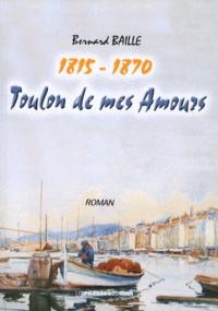 Bernard Baille - Toulon de mes amours.