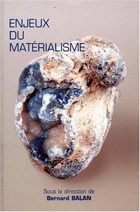 Bernard Balan et  Collectif - Enjeux du matérialisme.
