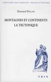 Bernard Balan - Montagnes et continents : la tectonique.