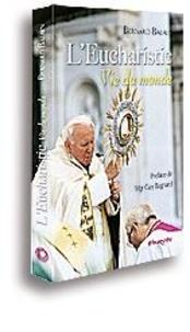 Bernard Balayn - L'Eucharistie, Vie du monde.
