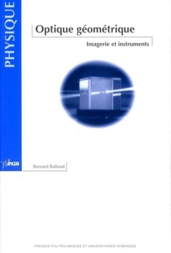 Bernard Balland - Optique géométrique - Imagerie et instruments.
