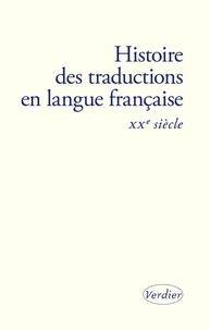 Bernard Banoun et Isabelle Poulin - Histoire des traductions en langue française - XXe siècle (1914-2000).