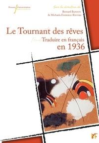 Bernard Banoun et Michaela Enderle-Ristori - Le tournant des rêves - Traduire en langue française en 1936.