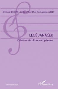 Bernard Banoun - Leos Janacek - Création et culture européenne.