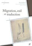 Bernard Banoun et Michaela Enderle-Ristori - Migrations exil et traduction - Espaces francophone et germanophone XVIIIe-XXe siècles.