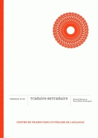 Bernard Banoun et Irene Weber Henking - Traduire-retraduire.