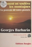 Bernard Barbarin - Comment on soulève les montagnes.