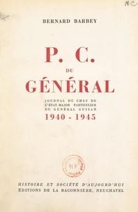 Bernard Barbey et William Mackenzie - P. C. du Général - Journal du chef de l'État-major particulier du Général Guisan, 1940-1945.