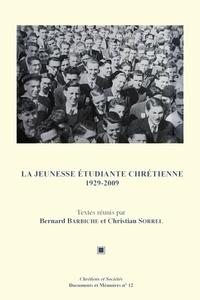 Bernard Barbiche et Christian Sorrel - La Jeunesse étudiante chrétienne 1929-2009.