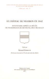 Bernard Barbiche - Le château de Villebon en 1642 - Inventaire après le décès de Maximilien de Béthune, duc de Sully.