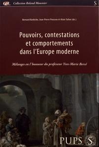 Bernard Barbiche et Jean-Pierre Poussou - Pouvoirs, contestations et comportements dans l'Europe moderne - Mélanges en l'honneur du professeur Yves-Marie Bercé.