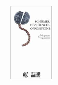 Bernard Barbiche et Rolf Grosse - Schismes, dissidences, oppositions.