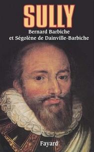 Bernard Barbiche et Ségolène de Dainville-Barbiche - Sully - L'homme et ses fidèles.
